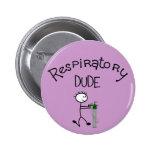 Respiratory DUDE T-Shirts & Gifs Pinback Buttons