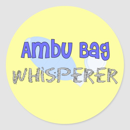 "Respiratory Therapist ""Ambu Bag Whisperer"" Round Sticker"
