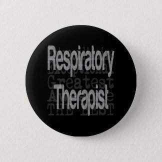 Respiratory Therapist Extraordinaire 6 Cm Round Badge