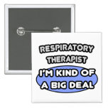Respiratory Therapist...Kind of a Big Deal Pin