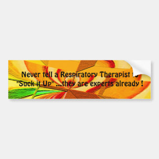 "Respiratory Therapist ""Suck it Up"" Bumper Sticker"
