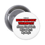 Respiratory Therapist...Work My Magic Pinback Button