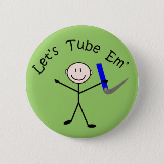 "Respiratory Therapy Stick Person ""Let's Tube Em"" 6 Cm Round Badge"