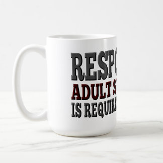 Responsible Adult Supervision Required Coffee Mug