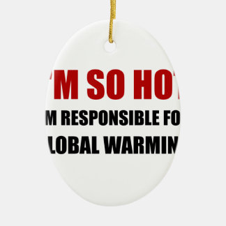 Responsible For Global Warming Ceramic Oval Decoration