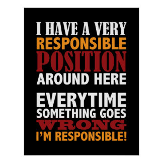 Responsible Position Humourous Poster Print