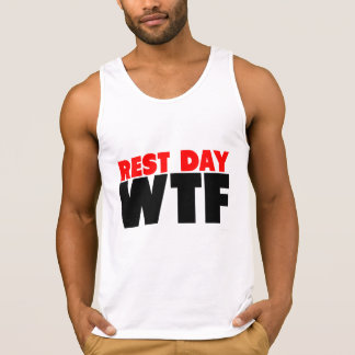 Rest Day WTF Tank Tops