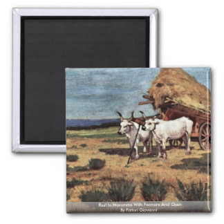 Rest In Maremma With Farmers And Oxen Square Magnet
