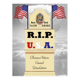Rest In Peace USA - ObamaNation Caused Desolation Postcard