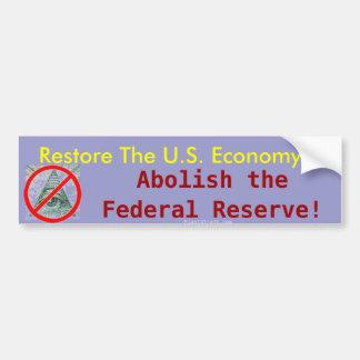 Restore the U.S. Economy, Abolish the Fed sticker Bumper Sticker
