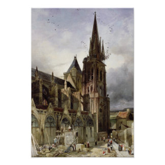 Restoring the Abbey Church of St. Denis in 1833 Poster