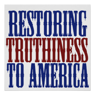 Restoring Truthiness to America Posters
