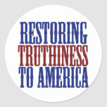 Restoring Truthiness to America Round Sticker