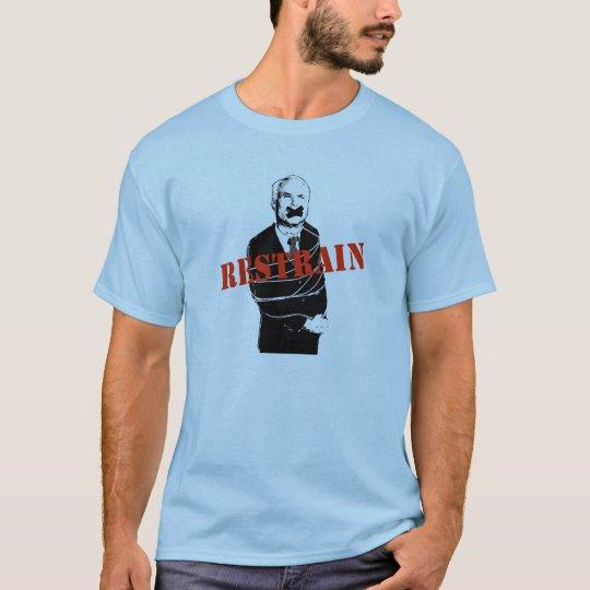 RESTRAIN JOHN MCCAIN T-Shirt