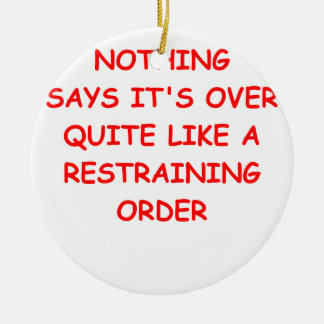 restraining order round ceramic decoration