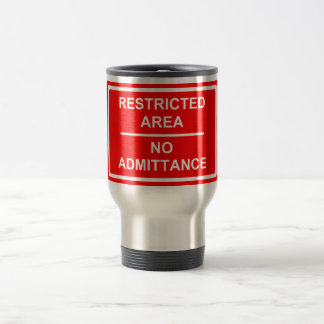 Restricted Area No Admittance Stainless Steel Travel Mug