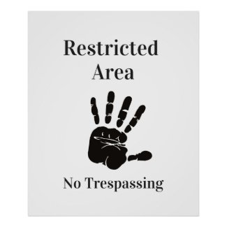 Restricted Area. No Trespassing Poster