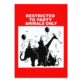 Restricted to party animals only 13 cm x 18 cm invitation card