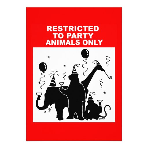 Restricted to party animals only personalized invite