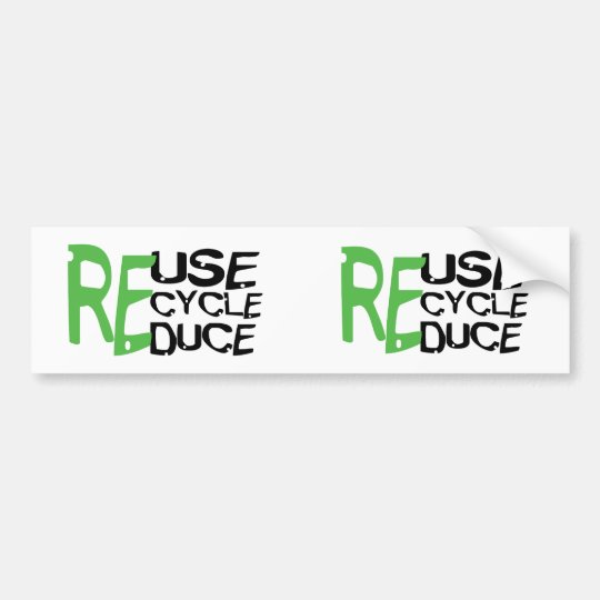Resue Recycle Reduce Bumper Sticker