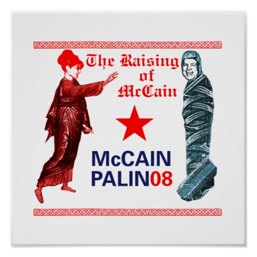 Resurrected Campaign Palin McCain 08 Poster