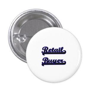 Retail Buyer Classic Job Design 1 Inch Round Button