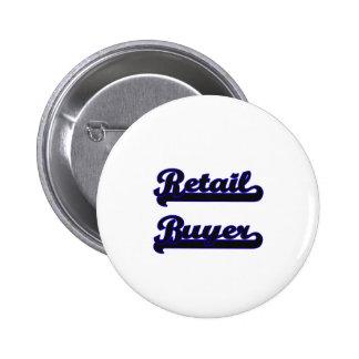 Retail Buyer Classic Job Design 2 Inch Round Button