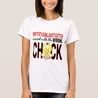 Retinoblastoma Messed With Wrong Chick T-Shirt