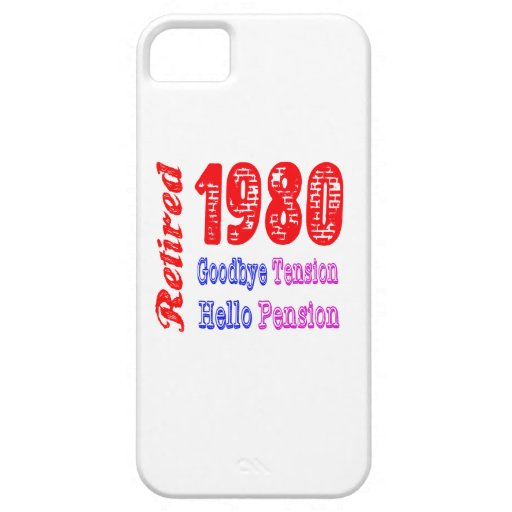 Retired 1980 , Goodbye Tension Hello Pension iPhone 5 Cover