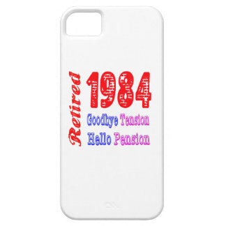 Retired 1984 , Goodbye Tension Hello Pension iPhone 5 Covers
