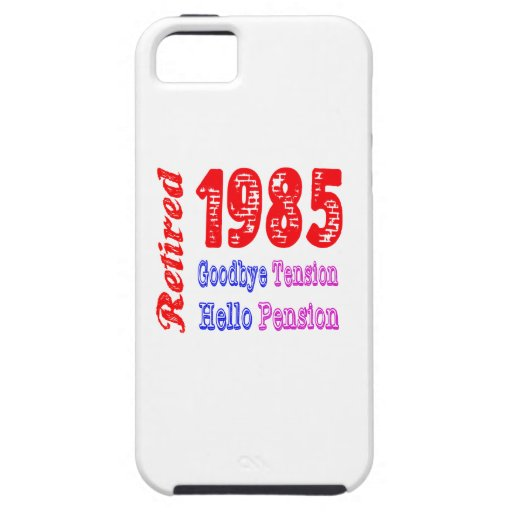 Retired 1985 , Goodbye Tension Hello Pension iPhone 5/5S Cases