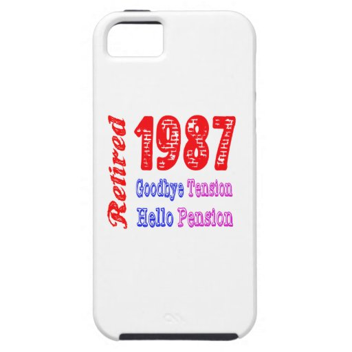 Retired 1987 , Goodbye Tension Hello Pension iPhone 5 Covers