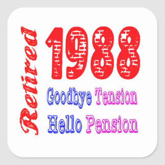 Retired 1988 , Goodbye Tension Hello Pension Stickers