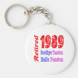 Retired 1989 , Goodbye Tension Hello Pension Key Chains