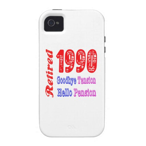 Retired 1990 , Goodbye Tension Hello Pension iPhone 4 Cases