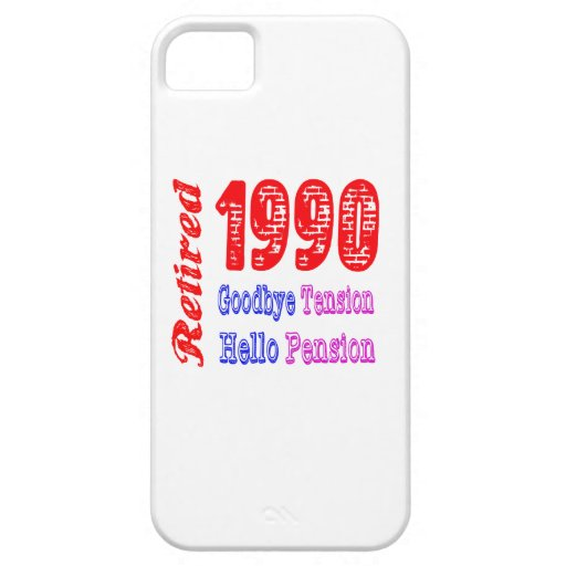 Retired 1990 , Goodbye Tension Hello Pension iPhone 5 Cases