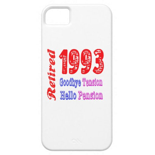 Retired 1993 , Goodbye Tension Hello Pension Cover For iPhone 5/5S