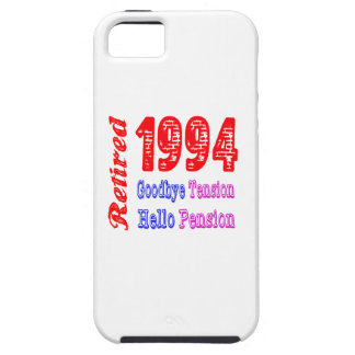 Retired 1994 , Goodbye Tension Hello Pension iPhone 5 Cases