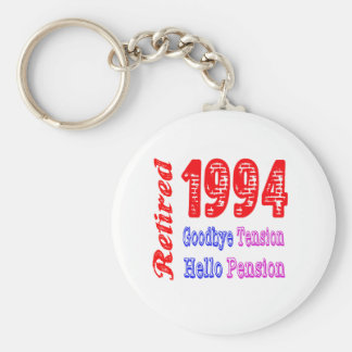Retired 1994 , Goodbye Tension Hello Pension Keychains