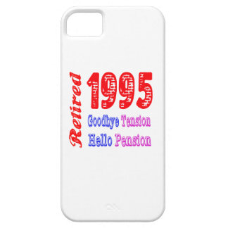 Retired 1995 , Goodbye Tension Hello Pension iPhone 5 Cases