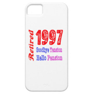 Retired 1997 , Goodbye Tension Hello Pension iPhone 5 Covers