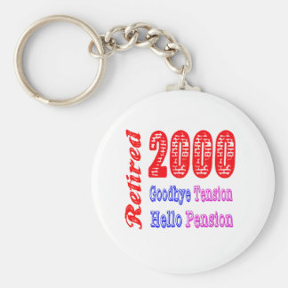 Retired 2000 , Goodbye Tension Hello Pension Keychains