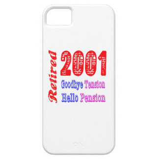 Retired 2001 , Goodbye Tension Hello Pension iPhone 5 Case