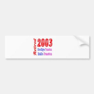 Retired 2003 Goodbye Tension Hello Pension Bumper Sticker