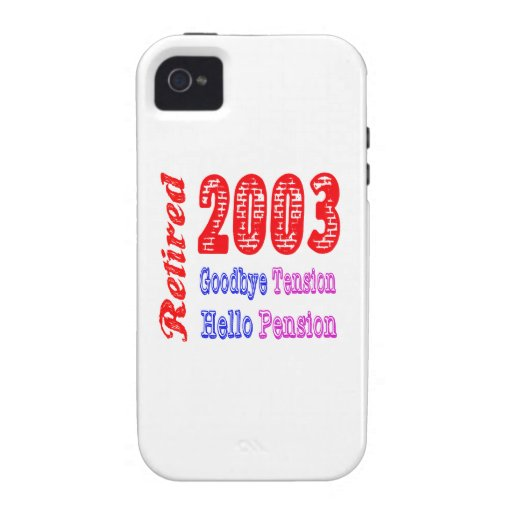 Retired 2003 , Goodbye Tension Hello Pension iPhone 4 Cases