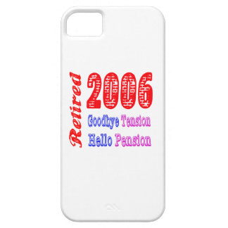 Retired 2006 , Goodbye Tension Hello Pension iPhone 5 Case
