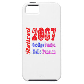 Retired 2007 , Goodbye Tension Hello Pension iPhone 5 Case