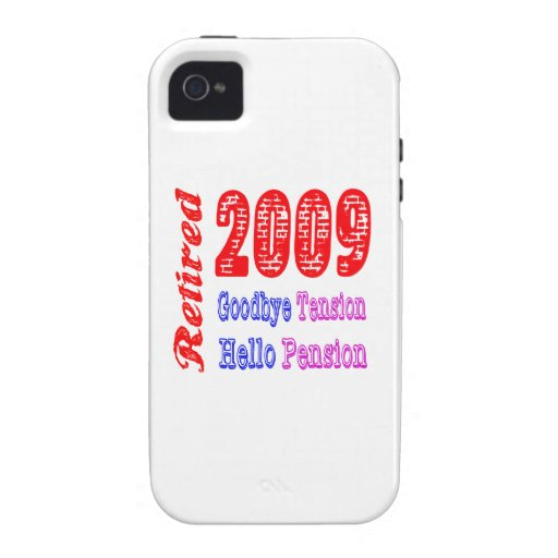 Retired 2009 , Goodbye Tension Hello Pension Vibe iPhone 4 Cover