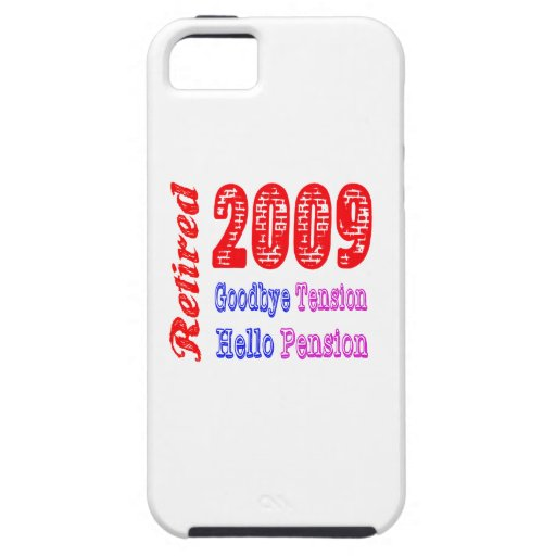 Retired 2009 , Goodbye Tension Hello Pension iPhone 5/5S Cover
