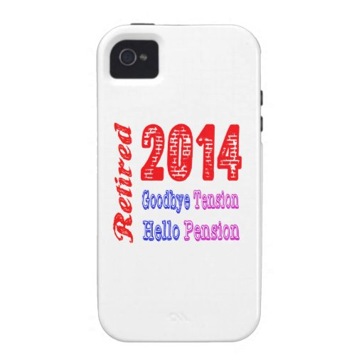 Retired 2014 , Goodbye Tension Hello Pension Case-Mate iPhone 4 Covers